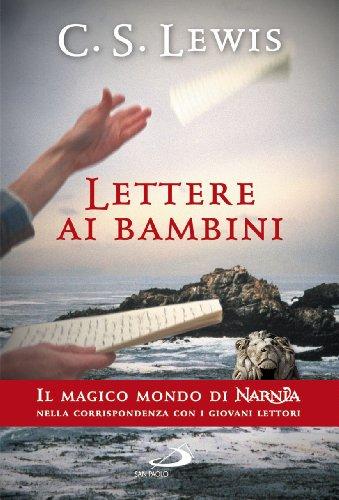 Lettere ai bambini. Il magico mondo di Narnia nella corrispondenza con i giovani lettori (9788821566219) by Clive S. Lewis