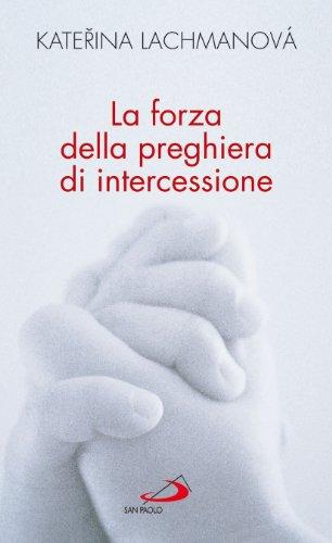 9788821567230: La forza della preghiera di intercessione