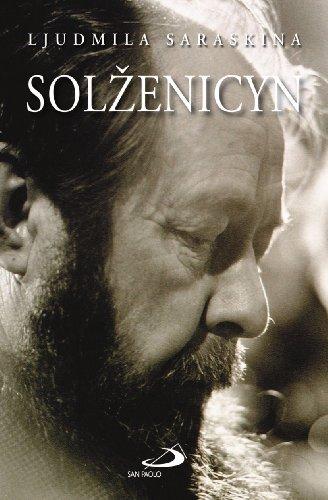 Solzenicyn. La prima grande biografia di Alexandre Soljenitzyne: Saraskina, Ljudmila