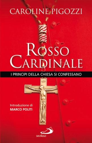 9788821568992: Rosso cardinale. I principi della Chiesa si confessano