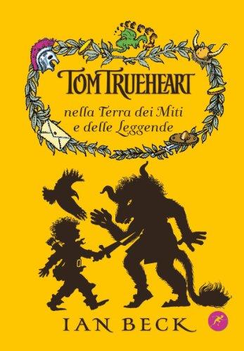 9788821570995: Tom Trueheart nella terra dei miti e delle leggende (Narrativa San Paolo ragazzi)