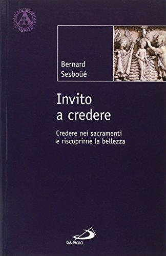 Invito a credere. Credere nei sacramenti e riscoprirne la bellezza (8821571564) by Bernard Sesboüé