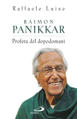 9788821571794: Raimon Panikkar. Profeta del dopodomani