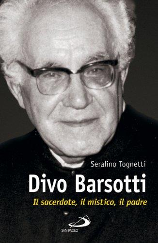 9788821572913: Divo Barsotti. Il sacerdote, il mistico, il padre