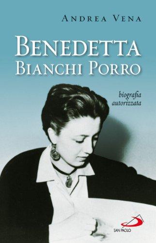 9788821574481: Benedetta Bianchi Porro. Biografia autorizzata