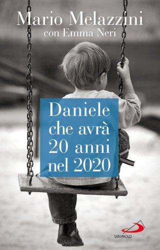 Daniele che avrà 20 anni nel 2020.