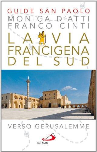 9788821578885: La via Francigena del sud. Verso Gerusalemme