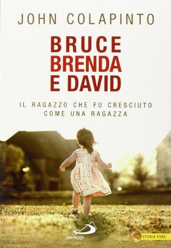 9788821591488: Bruce, Brenda e David. Il ragazzo che fu cresciuto come una ragazza (Le vele)