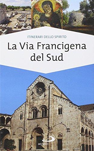 9788821592386: La via Francigena del sud. Verso Gerusalemme (Guide San Paolo. Itinerari dello spirito)