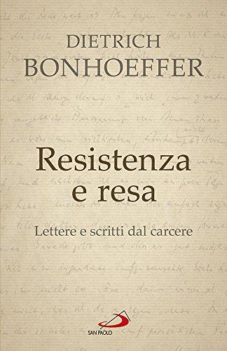 9788821594441: Resistenza e resa. Lettere e scritti dal carcere