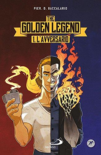 L'avversario. The golden legend: 1: Pierdomenico Baccalario