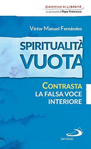 Spiritualità vuota. Contrasta la falsa voce interiore: Victor Manuel Fernandez