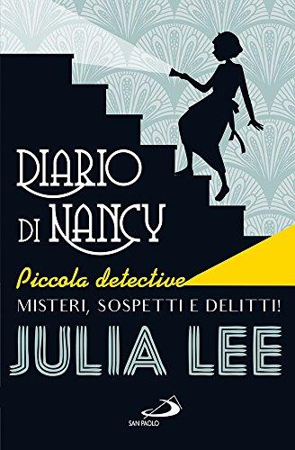9788821599583: Diario di Nancy piccola detective. Misteri, sospetti e delitti!