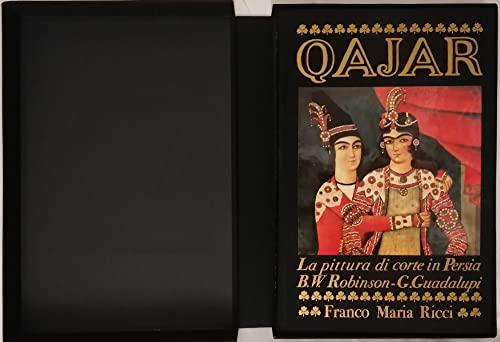 Qajar: La pittura di corte in Persia: Robinson, B.W.