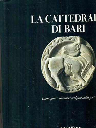 La Cattedrale di Bari: Immagini millenarie scolpite nella pietra: Russo, Fernando