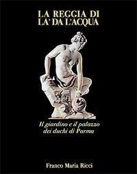 La reggia di là da l'acqua. Il: Musiari,A. Calvani,A. Baroncelli,F.