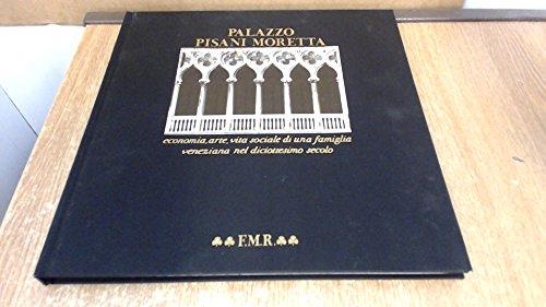 Palazzo Pisani Moretta economia, arte, vita sociale di nuna famiglia veneIN nel diciottesimo secolo...