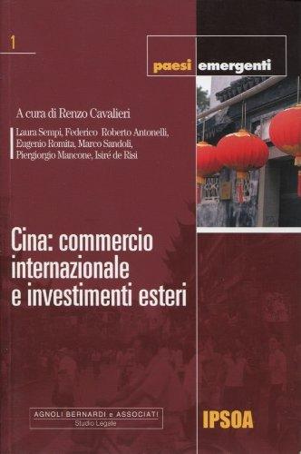 9788821722479: Cina: commercio internazionale e investimenti esteri (Paesi emergenti)