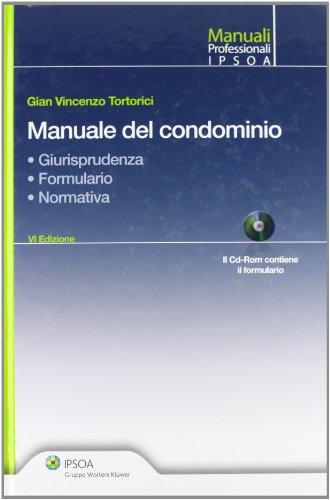 Manuale del condominio. Con CD-ROM: Tortorici, G. Vincenzo