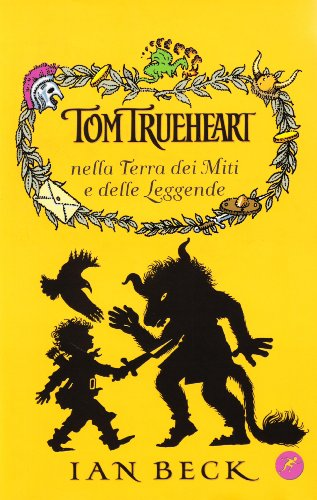 9788821770999: Tom Trueheart nella terra dei miti e delle leggende (Narrativa San Paolo ragazzi)