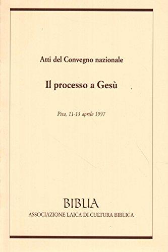 9788821801587: Atti del Convegno nazionale Il processo a Gesù
