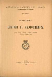 Lezioni di radiochimica (gennaio-maggio 1953).: Haissinski, M