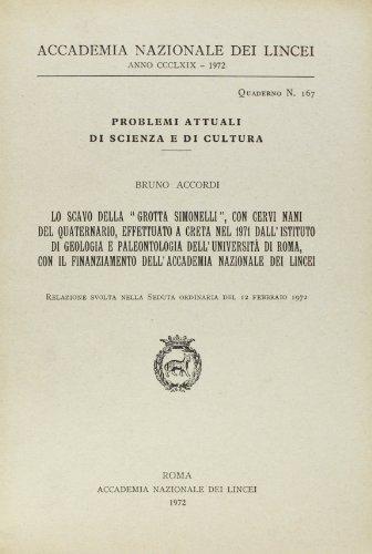 Lo scavo della «Grotta Simonelli», con cervi: Accordi,Bruno.