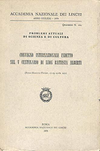 Leon Battista Alberti.: Convegno intern.indetto nel V°cent.di