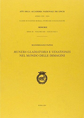 9788821809279: Munera gladiatoria e venationes nel mondo delle immagini (Memorie lincee.Scienze mor.,stor.,fil.IX)