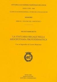 9788821809583: La statuaria regale nella Mesopotamia prodinastica (Memorie lincee.Scienze mor,stor,fil.IX)