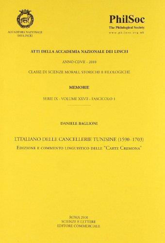 L'Italiano delle Cancellerie Tunisine (1590-1703). Memorie, Serie: Baglioni, Danielle