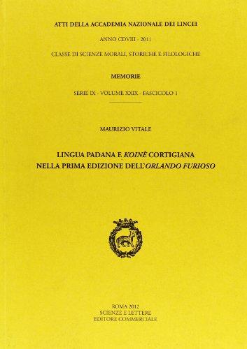 Lingua padana e koinè cortigiana nella prima edizione dell'Orlando furioso. Atti (882181047X) by [???]
