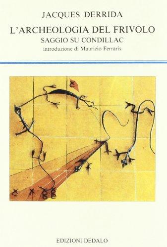 L'archeologia del frivolo. Saggio su Condillac (8822001923) by Jacques Derrida