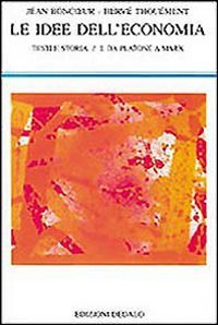 Le idee dell'economia. Testi e storia vol.1.: Boncoeuer,Jean. Thou�ment,Herv�.