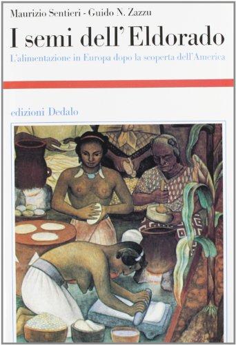 9788822005311: I semi dell'Eldorado: L'alimentazione in Europa dopo la scoperta dell'America (Storia e civiltà) (Italian Edition)