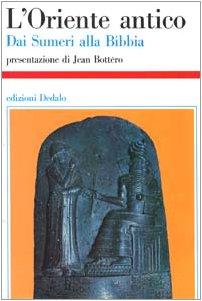 9788822005359: L'Oriente antico. Dai sumeri alla Bibbia