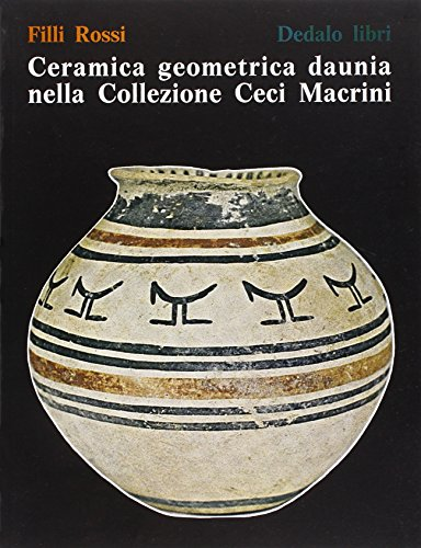 9788822017710: Ceramica geometrica daunia nella Collezione Macrini Ceci