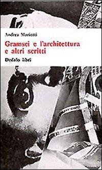 9788822033048: Gramsci e l'architettura e altri scritti (Universale di architettura)