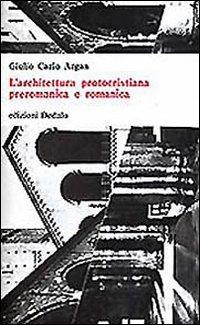 9788822033130: L'architettura protocristiana, preromanica e romanica
