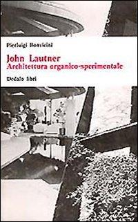 9788822033475: John Lautner. Architettura organico sperimentale
