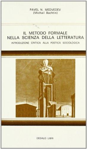 9788822037183: Il metodo formale nella scienza della letteratura. Introduzione critica alla poetica sociologica