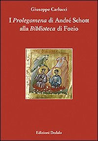 9788822058188: I Prolegomena di André Schott alla Biblioteca di Fozio