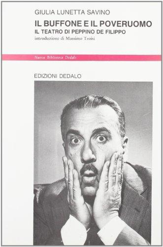 9788822061065: Il buffone e il poveruomo. Il teatro di Peppino De Filippo (Nuova biblioteca Dedalo)