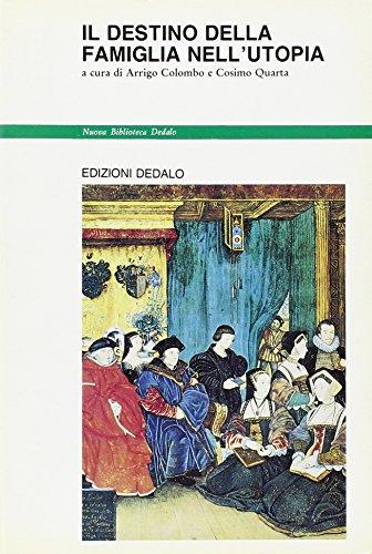 Il destino della famiglia nell'utopia.: Colombo,Arrigo. Quarta,Cosimo. (a cura di).