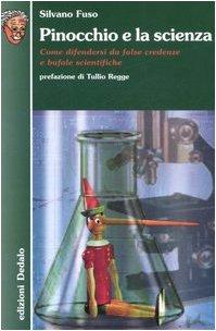 9788822062949: Pinocchio e la scienza. Come difendersi da false credenze e bufale scientifiche