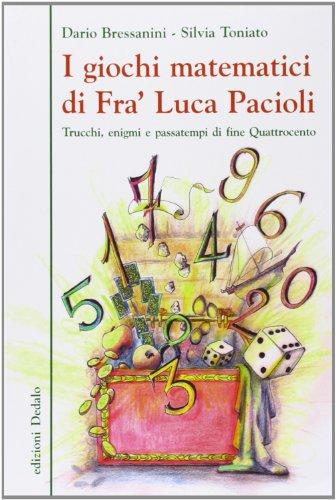 9788822068231: I giochi matematici di fra' Luca Pacioli. Trucchi, enigmi e passatempi di fine Quattrocento