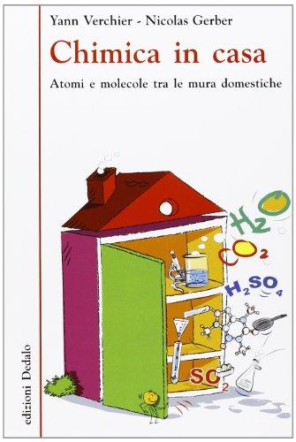 9788822068439: Chimica in casa. Molecole e atomi tra le mura domestiche