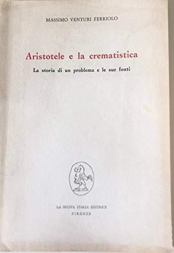 9788822100825: Aristotele e la crematistica. La storia di un problema e la sue fonti (Università Mi. Dip. filosofia)
