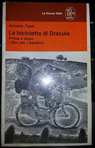 9788822101358: La bicicletta di Dracula: Prima e dopo i libri per i bambini (Educatori antichi e moderni) (Italian Edition)