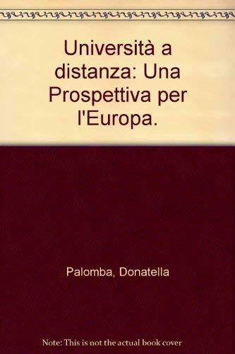 Università a distanza: Una Prospettiva per l'Europa.: Palomba, Donatella